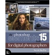 The Photoshop Elements 15 Book for Digital Photographers by Kelby, Scott, 9780134609485