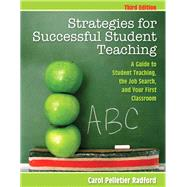 Strategies for Successful Student Teaching A Guide to Student Teaching, the Job Search, and Your First Classroom by Pelletier Radford, Carol M., 9780137059485