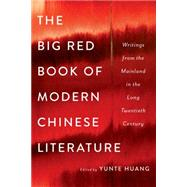 The Big Red Book of Modern Chinese Literature by Huang, Yunte, 9780393239485