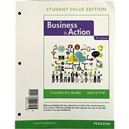 Business in Action, Student Value Edition by Bovee, Courtland L.; Thill, John V., 9780134149486