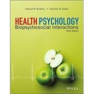 Health Psychology: Biopsychosocial Interactions 9E by Sarafino, 9781119299486