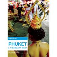Moon Spotlight Phuket & the Andaman Coast by Nam, Suzanne, 9781612389486