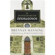 El Evangelio de los andrajosos / The Gospel of the Tattered by Manning, Brennan, 9781621369486
