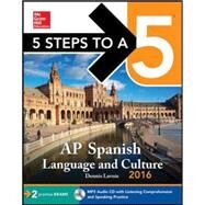 5 Steps to a 5 AP Spanish Language with MP3 Disk 2016 by LaVoie, Dennis, 9780071849487