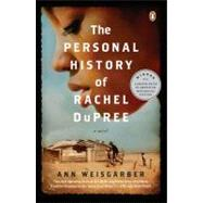The Personal History of Rachel DuPree A Novel by Weisgarber, Ann, 9780143119487