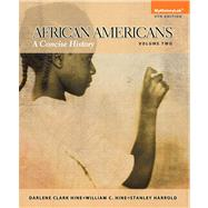 African Americans A Concise History,  Volume 2 by Hine, Darlene Clark; Hine, William C.; Harrold, Stanley C., 9780205969487
