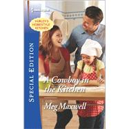 A Cowboy in the Kitchen by Maxwell, Meg, 9780373659487