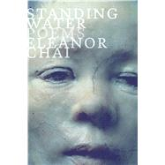 Standing Water Poems by Chai, Eleanor, 9780374269487