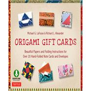 Origami Gift Cards Kit by LaFosse, Michael G.; Alexander, Richard L., 9780804849487