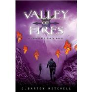 Valley of Fires A Conquered Earth Novel by Mitchell, J. Barton, 9781250009487