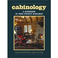 Cabinology : A Handbook to Your Private Hideaway by MULFINGER, DALE, 9781561589487