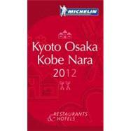 Michelin Red Guide 2012 Kyoto, Osaka, Kobe Nara: Restaurants & Hotels by Michelin Travel & Lifestyle, 9782067169487