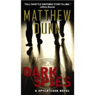 Dark Spies by Dunn, Matthew, 9780062309488