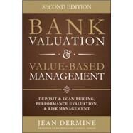 Bank Valuation and Value Based Management: Deposit and Loan Pricing, Performance Evaluation, and Risk, 2nd Edition by Dermine, Jean, 9780071839488