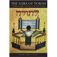 The Aura of Torah: A Kabbalistic-hasidic Commentary to the Weekly Readings by Tabick, Larry, 9780827609488