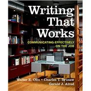 Writing That Works: Communicating Effectively on the Job by Oliu, Walter E.; Brusaw, Charles T.; Alred, Gerald J., 9781319019488