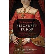 The Temptation of Elizabeth Tudor by Norton, Elizabeth, 9781605989488