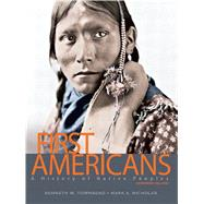 First Americans: A History of Native Peoples, Combined Volume by Nicholas; Mark, 9780132069489