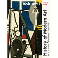 History of Modern Art Volume I by Arnason, H. H.; Mansfield, Elizabeth C., 9780205259489