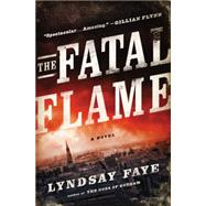The Fatal Flame by Faye, Lyndsay, 9780399169489