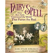 Fairy Spell by Nobleman, Marc Tyler; Wheeler, Eliza, 9780544699489