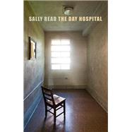 The Day Hospital: A Poem for Twelve Voices by Read, Sally, 9781852249489