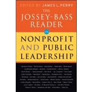 The Jossey-bass Reader on Nonprofit and Public Leadership by Jossey-Bass Publishers (San Francisco, California); Editor:  James L. Perry; Foreword by:  James M. Kouzes, 9780470479490
