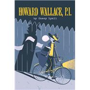 Howard Wallace, P.I. (Howard Wallace, P.I., Book 1) by Lyall, Casey, 9781454919490