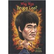 Who Was Bruce Lee? by Gigliotti, Jim; Hinderliter, John, 9780448479491
