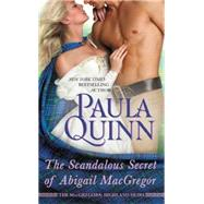 The Scandalous Secret of Abigail Macgregor by Quinn, Paula, 9781455519491