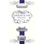 Currier and Ives Dinnerware by Coe, Debbie; Coe, Randy, 9780764349492