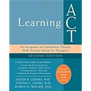 Learning Act by Luoma, Jason B., Ph.D.; Hayes, Steven C., Ph.D.; Walser, Robyn D., Ph.D., 9781626259492