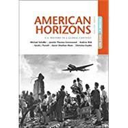 American Horizons U.S. History in a Global Context, Volume II: Since 1865 by Schaller, Michael; Schulzinger, Robert; Thomas Greenwood, Janette; Kirk, Andrew; Purcell, Sarah J.; Sheehan-Dean, Aaron; Bezis-Selfa, John; Snyder, Christina, 9780190659493