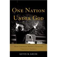 One Nation Under God by Kruse, Kevin M., 9780465049493