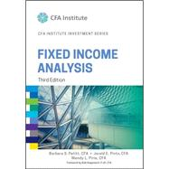 Fixed Income Analysis by Petitt, Barbara S.; Pinto, Jerald E.; Pirie, Wendy L.; Grieves, Robin (CON); Noronha, Gregory M. (CON), 9781118999493