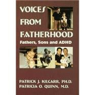 Voices From Fatherhood: Fathers Sons & Adhd by Kilcarr,Patrick, 9781138869493