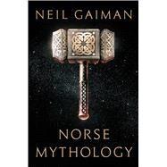 Norse Mythology by Gaiman, Neil, 9781410499493