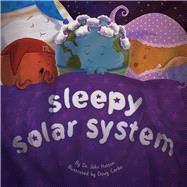 Sleepy Solar System by Hutton, John, Dr.; Cenko, Doug, 9781936669493