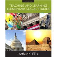 Teaching and Learning Elementary Social Studies by Ellis, Arthur K, 9780137039494