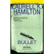 Bullet by Hamilton, Laurell K., 9780515149494