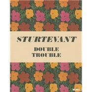 Sturtevant by Sturtevant, Elaine (CON); Eleey, Peter; Hainley, Bruce (CON); Lobel, Michael (CON), 9780870709494