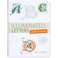 Illuminated Letters Sketchbook by Sullivan, Jane, 9781441319494