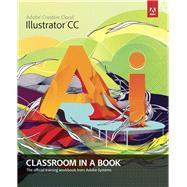 Adobe Illustrator CC Classroom in a Book by Adobe Creative Team, 9780321929495