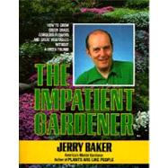 Impatient Gardener by BAKER, JERRY, 9780345309495