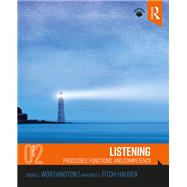 Listening: Processes, Functioning, and Competency by Worthington; Debra, 9781138229495