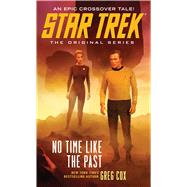 Star Trek: The Original Series: No Time Like the Past by Cox, Greg, 9781476749495