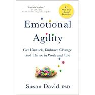 Emotional Agility by David, Susan, Ph.D., 9781592409495
