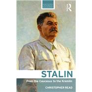 Stalin: From the Caucasus to the Kremlin by Read; Christopher, 9780415519496