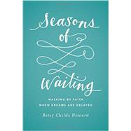 Seasons of Waiting by Howard, Betsy Childs, 9781433549496