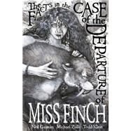 The Facts in the Case of the Departure of Miss Finch by Gaiman, Neil; Zuli, Michael, 9781616559496